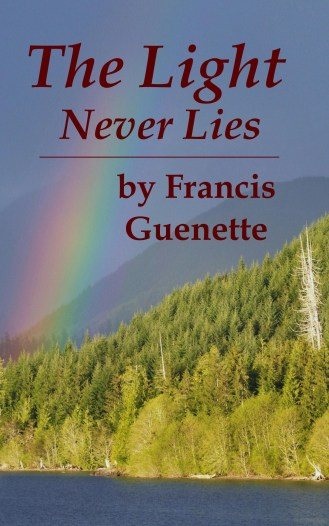 The Light Never Lies - BoxCover & E-book - Francis L. Guenette